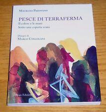 PESCE DI TERRAFERMA Romanzo illustrato di Formazione Padovano DRAGO Ediz. 2016
