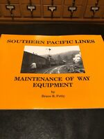 Southern Pacific Lines Maintenance Of Way Equipment By Bruce R. Petty NEW!