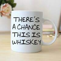 Funny Coffee Mug - Funny Whiskey Gift - Funny Saying Coffee Mug