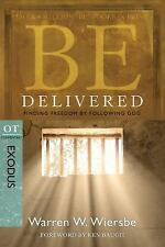 Be Delivered: Finding Freedom by Following God: OT Commentary: Exodus (Paperback