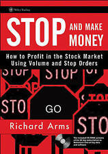 Stop and Make Money: How To Profit in the Stock Market Using Volume and Stop Ord