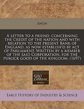 A letter to a friend, concerning the credit of the nation and with relation to t