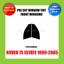 ROVER 75 ESTATE 1999-2005 FRONT PRE CUT WINDOW TINT KIT