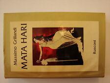 (Massimo Grillandi) Mata Hari 1982 Rusconi le vite