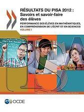 Pisa Résultats du Pisa 2012 : Savoirs et Savoir-Faire des Élèves (Volume I)...
