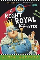 A Right Royal Disaster (Bob and Barry's Lunar Adventures), Simon Bartram, New Bo