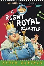 A Right Royal Disaster: Bob and Barry's Lunar Adventures by Simon Bartram (Paperback, 2010)