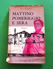 Mattino pomeriggio e sera - Lars Lawrence - 1^ Ed. Feltrinelli 1955