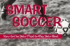 Smart Soccer: How to Use Your Mind to Play Your Best-ExLibrary