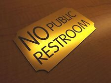 Engraved NO PUBLIC RESTROOM Gold Door Sign | Office Wall Plaque Restaurant Plate