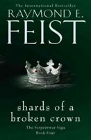 Shards of a Broken Crown, Paperback by Feist, Raymond E., Brand New, Free shi...