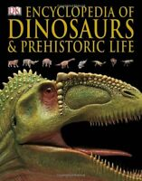 Encyclopedia of Dinosaurs and Prehistoric Life by Dorling Kindersley...