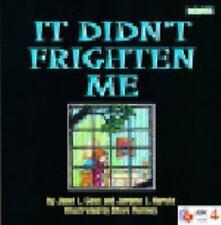 It didn't frighten me! by Goss, Janet L