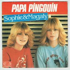 """SOPHIE & MAGALIE Vinyle 45T 7"""" PAPA PINGOUIN -TOUS LES ENFANTS MONDE - JR 101546"""