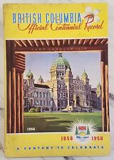 British Columbia Official Centennial Record~A Century to Celebrate~1858-1958