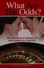 What Are The Odds: The Likelihood of Finding Love and Romance in Cyberspace [Pap