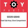 55509-60040 Toyota Panel sub-assy, glove compartment 5550960040, New Genuine OEM
