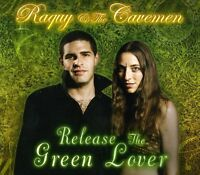 Raquy & the Cavemen - Release the Green Lover [New CD]