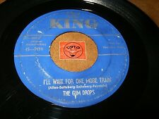 THE GUM DROPS - I'LL WAIT FOR ONE MORE TRAIN - DON'T TAKE   / LISTEN - DOO WOP
