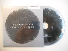 THE YOUNG GODS : C'EST QUOI C'EST CA [CD SINGLE PORT GRATUIT]