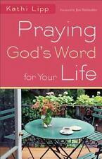 Praying God's Word for Your Life - LikeNew - Lipp, Kathi - Paperback