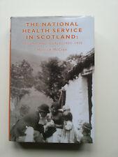 The National Health Service in Scotland: Origins & Ideals, 1900-1950 1st 2003