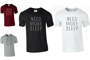 NEED MORE SLEEP T SHIRT TOP FUN TUMBLR HIPSTER INDIE GRUNGE PARIS (NEED,TSHIRT)
