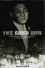 The Soho Don: Gangland's Greatest Untold Story by Michael Connor (Hardback, 2002)