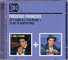 2CD FRÉDÉRIC FRANÇOIS JE T'AIME A L'ITALIENNE + JE NE TE SUFFIS PAS 2 FOR 1 NEUF