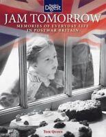 (Very Good)-Jam Tomorrow: Memories of Life in Post-War Britain (Hardcover)-Tom Q