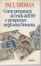 COME PREPARARSI AL CRACK DELL'89 E PROSPERARE NEGLI ANNI NOVANTA - PAUL ERDMAN