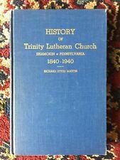 History of Trinity Lutheran Church Shamokin, Pennsylvania 1840-1940 by Martin