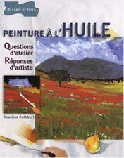 CUTHBERT Rosalind. Peinture à l'huile. Questions d'atelier, Réponses d'artiste.