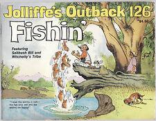 JOLLIFFE'S OUTBACK 126 : FISHIN'  humour Australia fishing JOLLIFFE 1991    fh