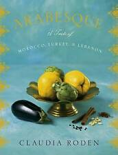 Arabesque: A Taste of Morocco, Turkey, and Lebanon by Claudia Roden (Hardback)