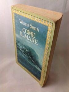 Come il Mare - Wilbur Smith - Longanesi - 1978