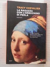 LA RAGAZZA CON L ORECCHINO DI PERLA Tracy Chevalier Beat Tascabili 2010 romanzo