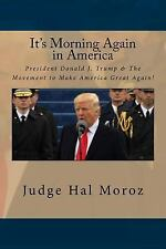 It's Morning Again in America by Hal Moroz (2017, Paperback)