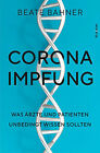 Corona-Impfung Was Ärzte und Patienten unbedingt wissen Von Beate Bahner 2021