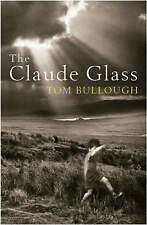 The Claude Glass by Tom Bullough (Paperback, 2007)