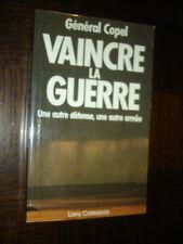 VAINCRE LA GUERRE - Une autre défense, une autre armée - Général Copel 1984