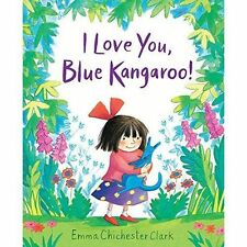 I Love You, Blue Kangaroo! by Emma Chichester Clark (Board book, 2017)