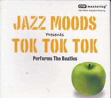 """Jazz Moods Presents Tok Tok Tok Performs The Beatles"" Sonopress DW Mastering CD"