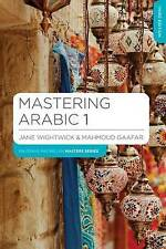 Mastering Arabic 1, Very Good Condition Book, Gaafar, Mahmoud, Wightwick, Jane,