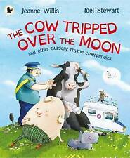 The Cow Tripped Over the Moon: A Nursery Rhyme Emergency, Willis, Jeanne, New Bo