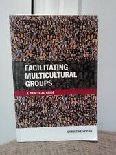 Facilitating Multicultural Groups: A Practical Guide, Hogan, .C. Bargain offer!!