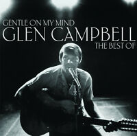 Glen Campbell : Gentle On My Mind: The Best of Glen Campbell CD (2013)
