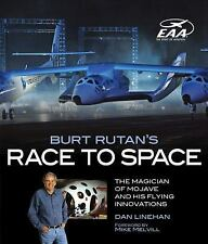 Burt Rutan's Race to Space : The Magician of Mojave and His Flying...