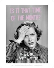 Is It That Time Of The Month? Or Are You Always. funny fridge magnet (se)REDUCED