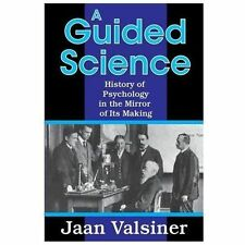 A Guided Science: History of Psychology in the Mirror of Its Making (Paperback o